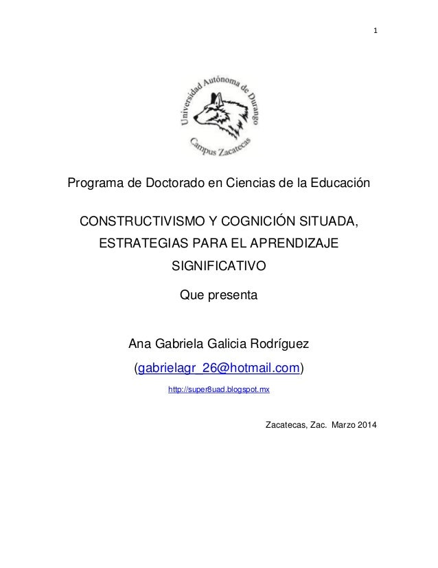 1 Programa de Doctorado en Ciencias de la Educación CONSTRUCTIVISMO Y COGNICIÓN SITUADA, ESTRATEGIAS PARA EL APRENDIZAJE S...