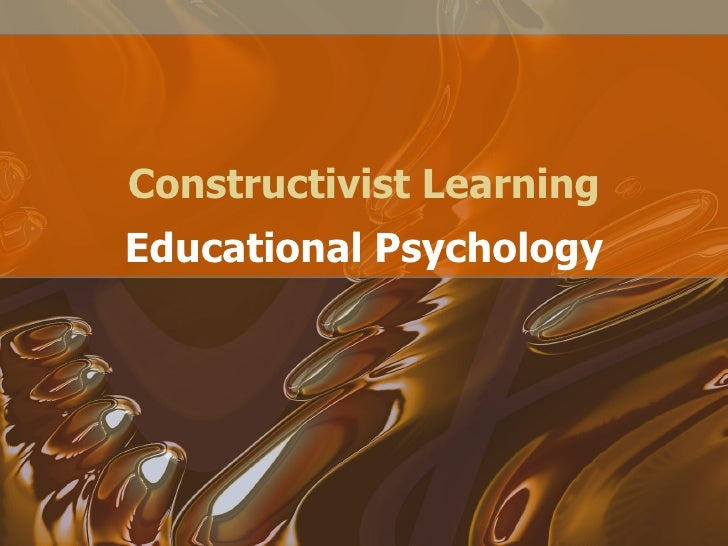 Constructivist Learning Educational Psychology