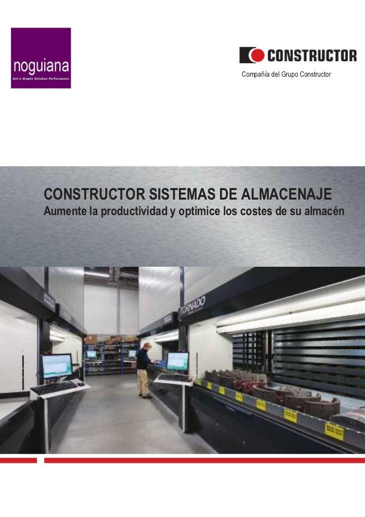 Compañía del Grupo ConstructorCONSTRUCTOR SISTEMAS DE ALMACENAJEAumente la productividad y optimice los costes de su almacén