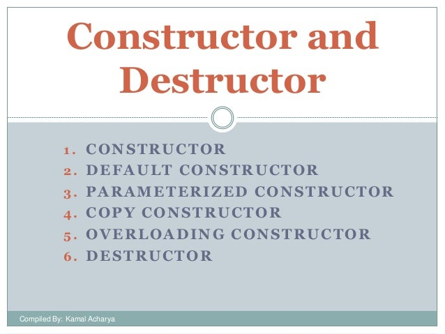 Constructor and Destructor 1 . C O N S T R U C TO R 2. DEFAULT CONSTRUCTOR  3. PARAMETERIZED CONSTRUCTOR 4. COPY CONSTRUCT...