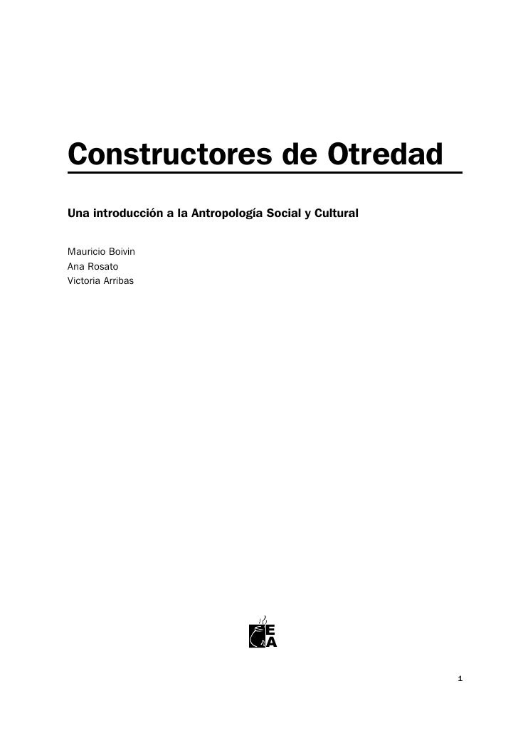 Constructores de OtredadUna introducción a la Antropología Social y CulturalMauricio BoivinAna RosatoVictoria Arribas     ...