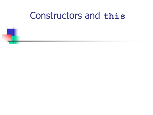 Constructors and this