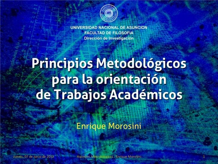 Principios Metodológicos               para la orientación             de Trabajos Académicos                             ...