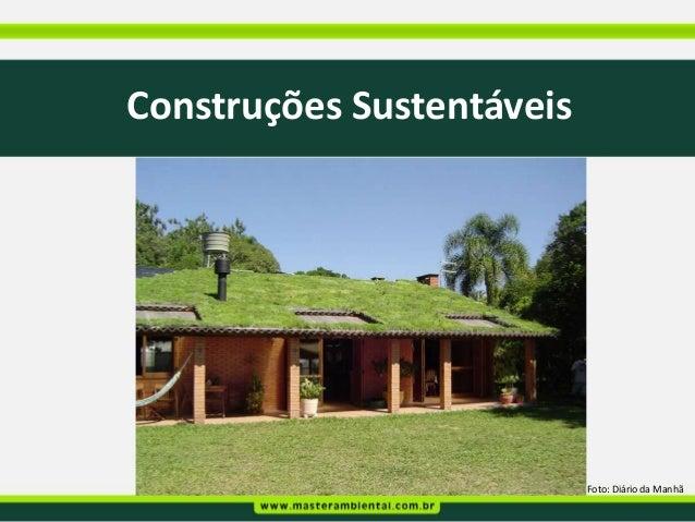Construções Sustentáveis                           Foto: Diário da Manhã