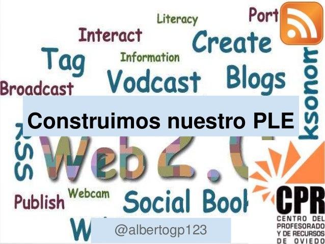 Construimos nuestro PLE @albertogp123