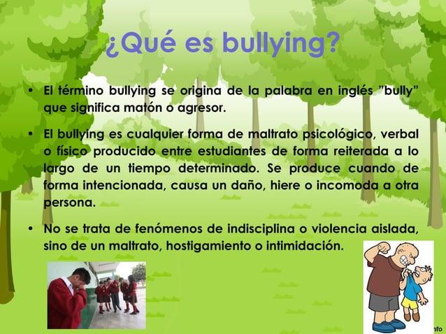 Factores que influyen en el bullying. Los factores a considerar pueden ser: •Las características personales del agresor y ...