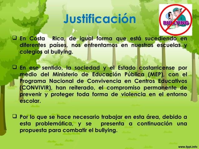 Justificación  En Costa Rica, de igual forma que está sucediendo en diferentes países, nos enfrentamos en nuestras escuel...