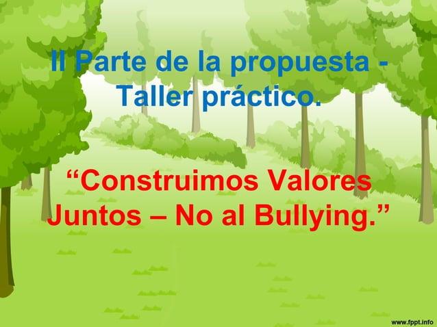 Cronograma de actividades. Actividades  Fecha  Materiales  I parte taller informativo: Charla Informativa sobre el Bullyin...