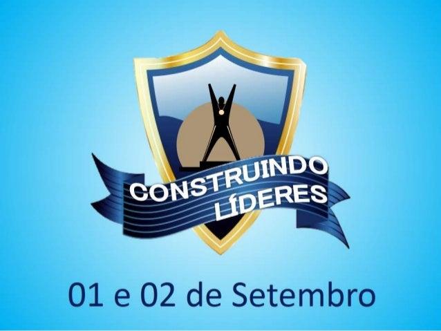 Construindo Líderes Agosto 2013