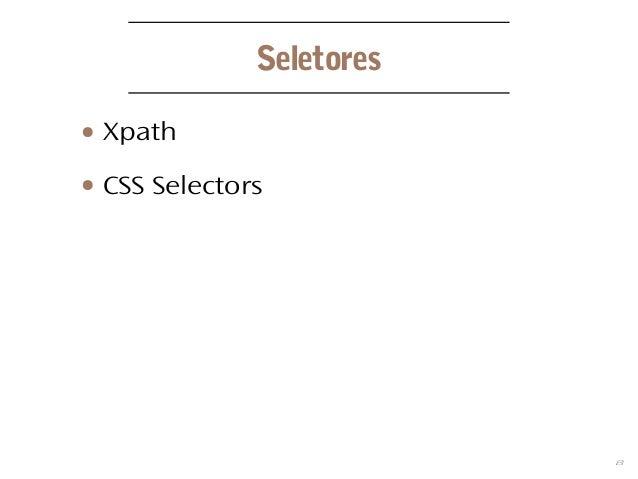 8 Seletores ● Xpath ● CSS Selectors