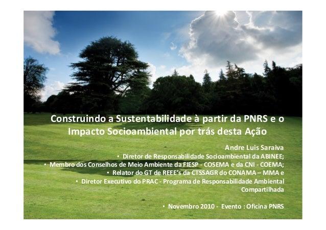 Construindo a Sustentabilidade à partir da PNRS e o Impacto Socioambiental por trás desta Ação Andre Luis Saraiva • Direto...