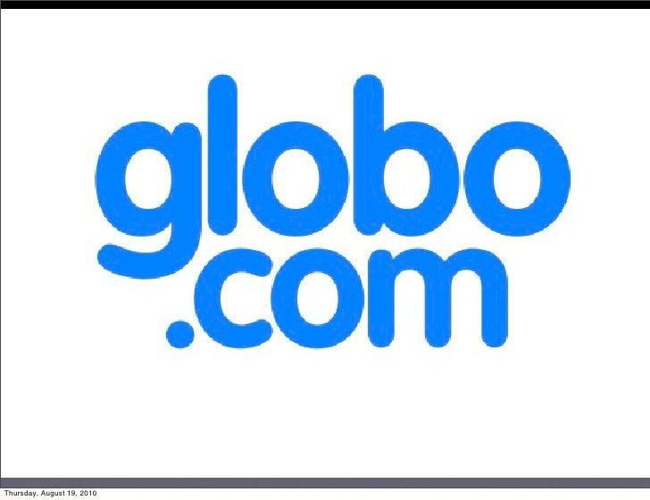 Globo.com: Construindo um dos maiores portais da internet brasileira