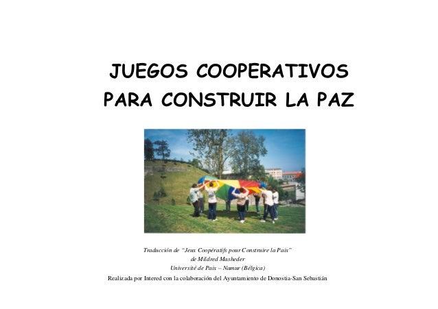 """Traducción de """"Jeux Coopératifs pour Construire la Paix"""" de Mildred Masheder Université de Paix – Namur (Bélgica) Realizad..."""
