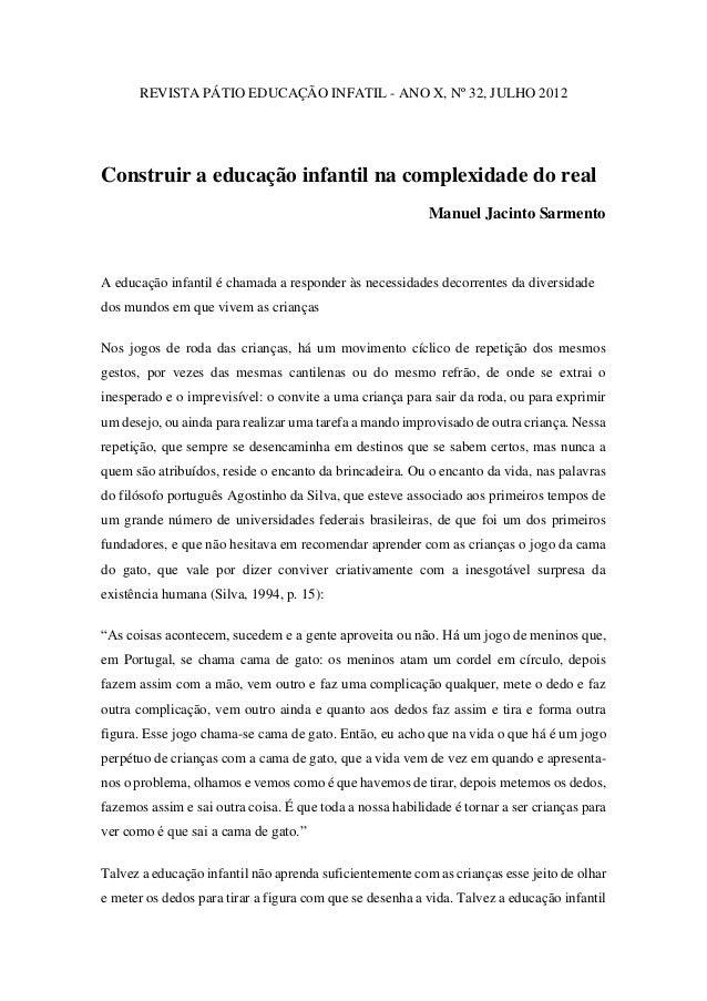 REVISTA PÁTIO EDUCAÇÃO INFATIL - ANO X, Nº 32, JULHO 2012  Construir a educação infantil na complexidade do real  Manuel J...