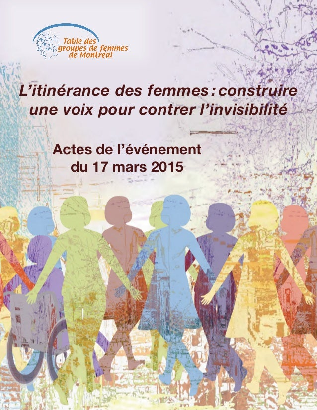 L'itinérance des femmes:construire une voix pour contrer l'invisibilité Actes de l'événement du 17 mars 2015