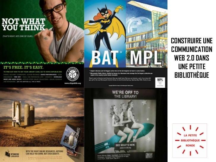 CONSTRUIRE UNE COMMUNICATION WEB 2.0 DANS UNE PETITE BIBLIOTHÈQUE<br />