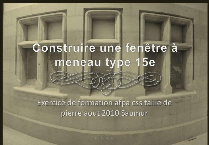 Exercice de formation afpa css taille de       pierre aout 2010 Saumur                 Ludovic Latour