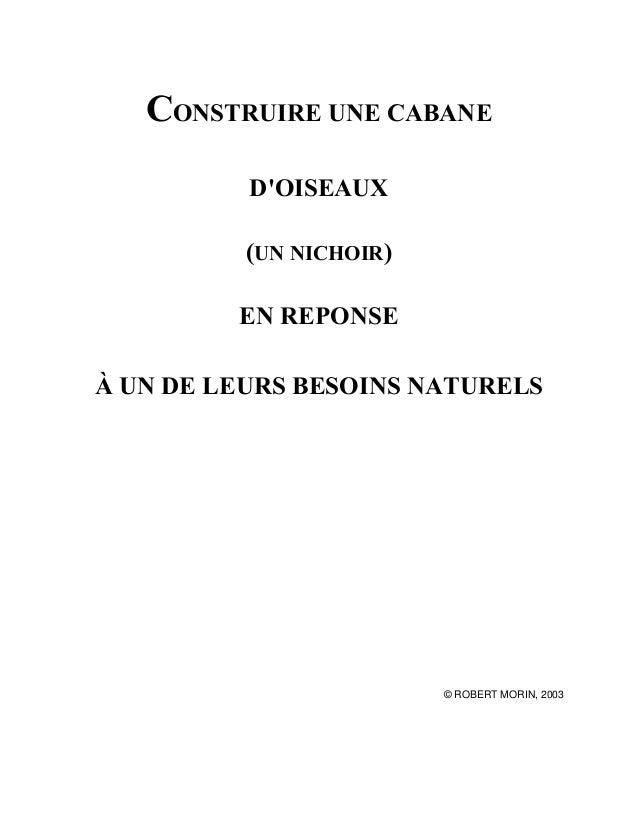 CONSTRUIRE UNE CABANE D'OISEAUX (UN NICHOIR) EN REPONSE À UN DE LEURS BESOINS NATURELS  © ROBERT MORIN, 2003