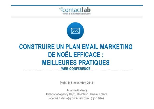 CONSTRUIRE UN PLAN EMAIL MARKETING DE NOËL EFFICACE : MEILLEURES PRATIQUES WEB-CONFÉRENCE  Paris, le 5 novembre 2013 Arian...