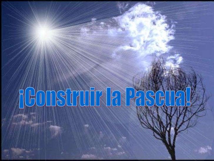 ¡Construir la Pascua!