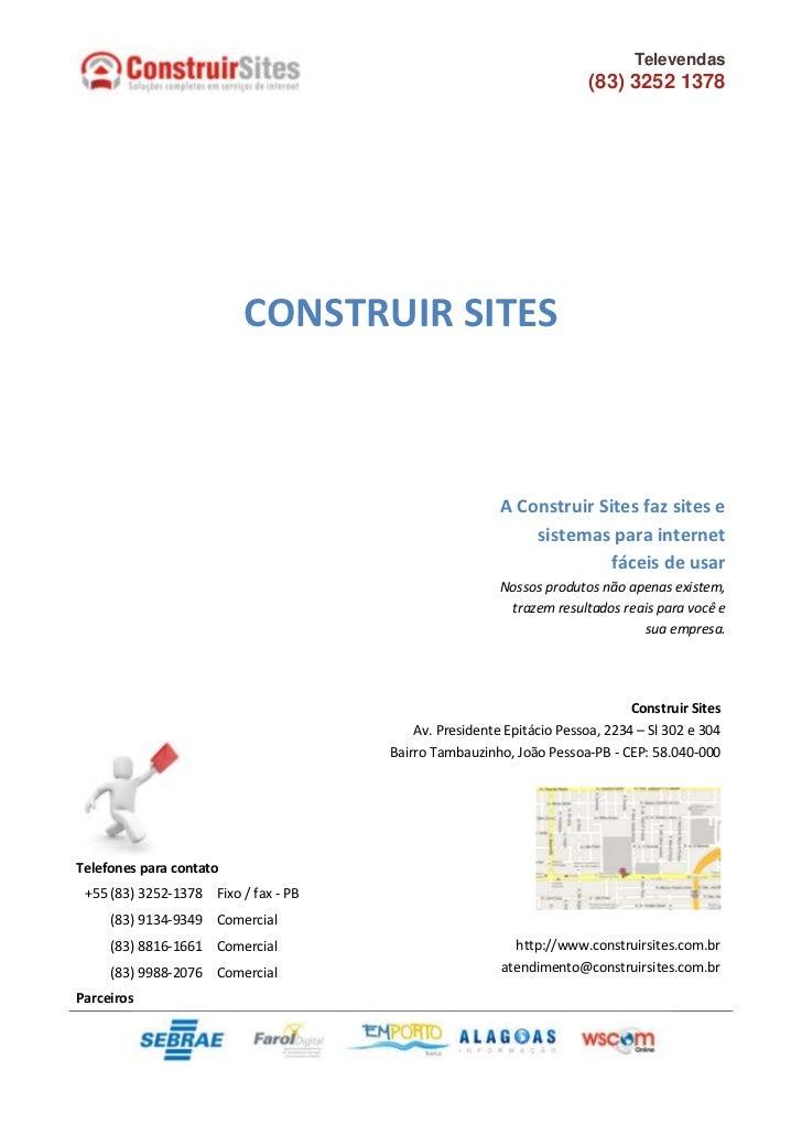 CONSTRUIR SITES<br />A Construir Sites faz sites e sistemas para internet fáceis de usar<br />Nossos produtos não apenas e...