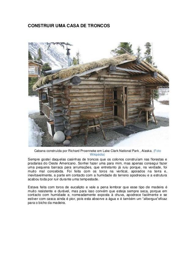 CONSTRUIR UMA CASA DE TRONCOS Cabana construída por Richard Proenneke em Lake Clark National Park , Alaska. (Foto Wikipédi...
