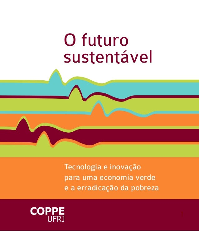 1O futurosustentávelTecnologia e inovaçãopara uma economia verdee a erradicação da pobreza