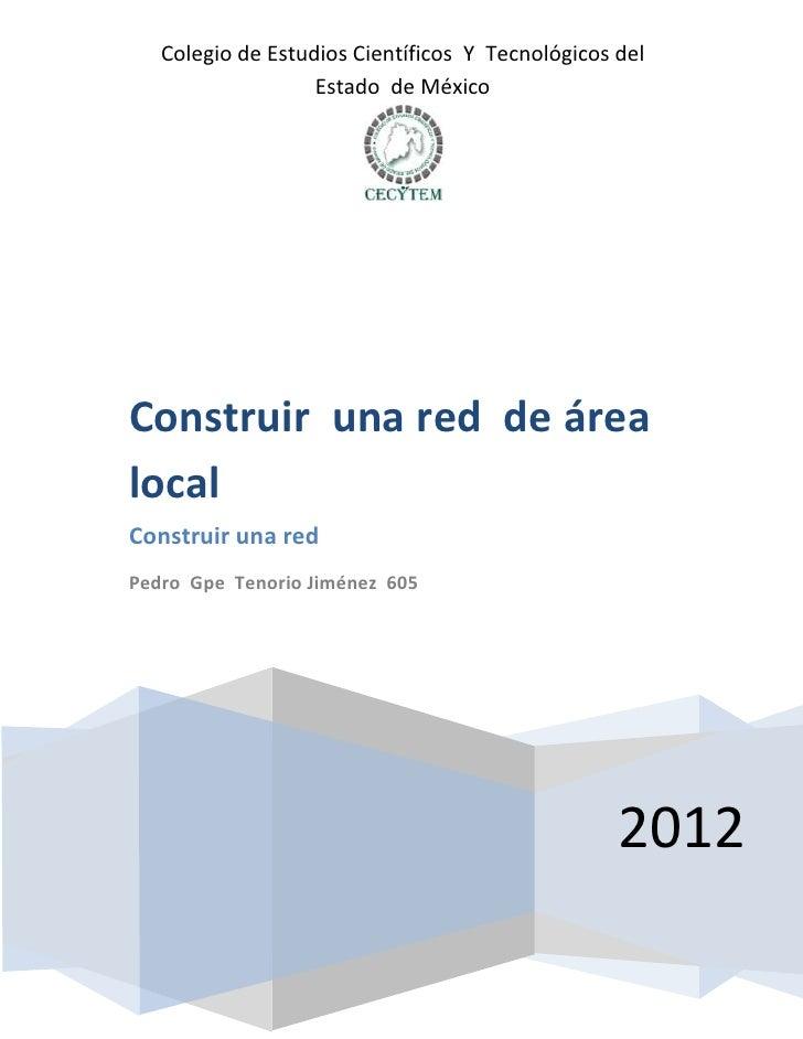 Colegio de Estudios Científicos Y Tecnológicos del                   Estado de MéxicoConstruir una red de árealocalConstru...