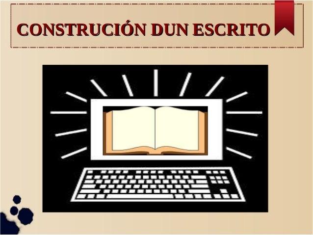 CONSTRUCIÓN DUN ESCRITO