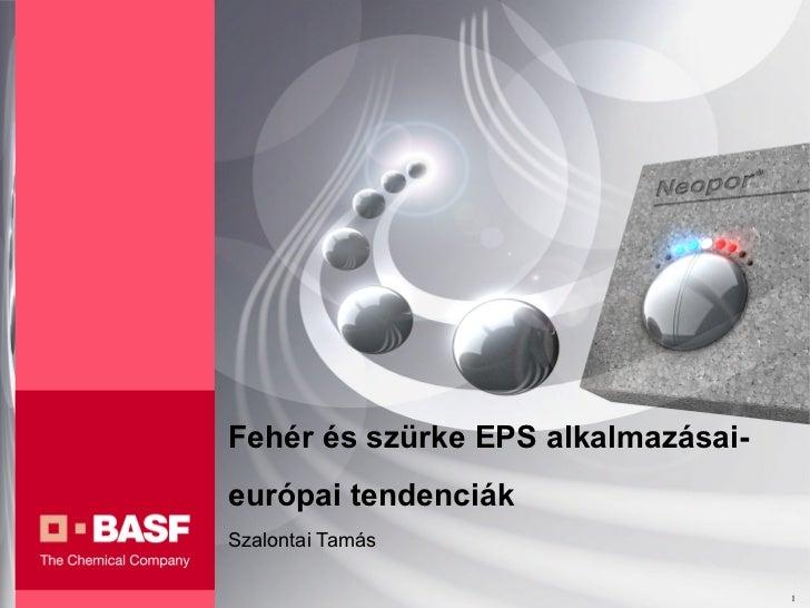 Fehér és szürke EPS alkalmazásai-európai tendenciákSzalontai Tamás                                    1