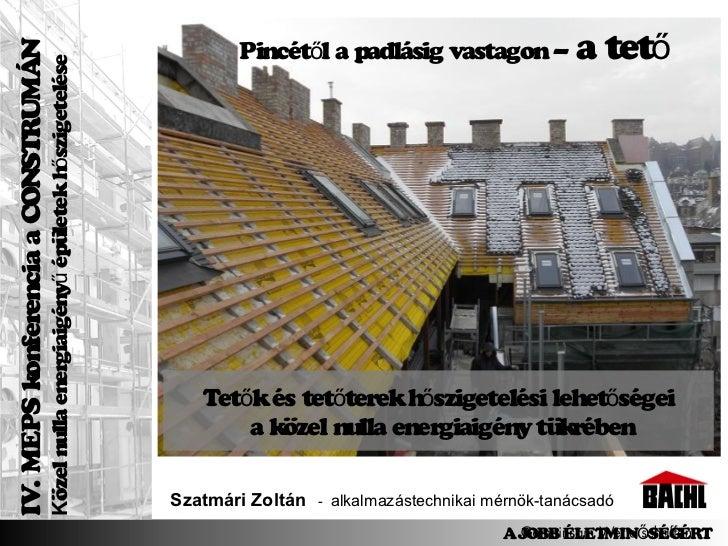 Pincétől a padlásig vastagon –              a tető          onferencia a CONSTRUMÁN                              Közel nul...