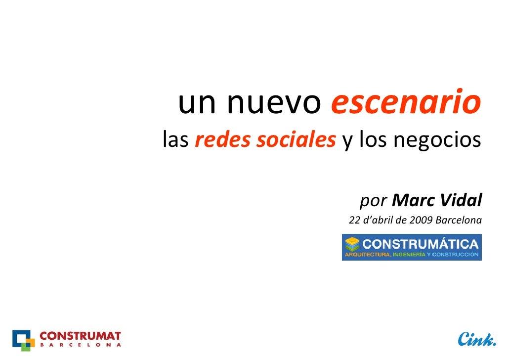 unnuevoescenario las redessociales ylosnegocios                       por MarcVidal                    22d'abrilde...