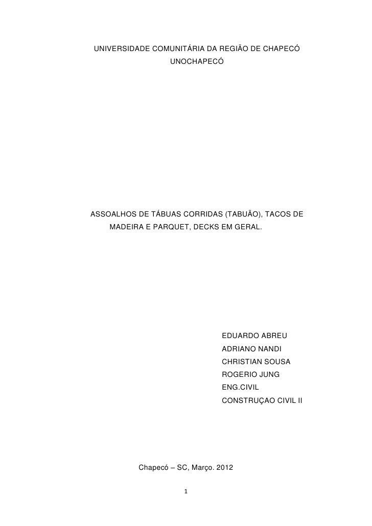UNIVERSIDADE COMUNITÁRIA DA REGIÃO DE CHAPECÓ                  UNOCHAPECÓASSOALHOS DE TÁBUAS CORRIDAS (TABUÃO), TACOS DE  ...