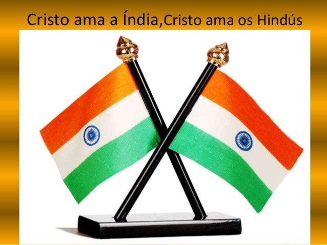 Cristo ama a Índia,Cristo ama os Hindús