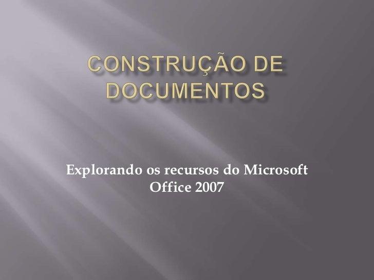Explorando os recursos do Microsoft           Office 2007