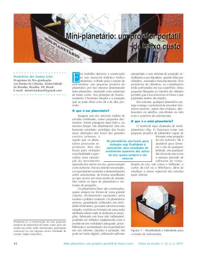 42 Física na Escola, v. 12, n. 2, 2011Mini-planetário: um projetor portátil de baixo custo○ ○ ○ ○ ○ ○ ○ ○ ○ ○ ○ ○ ○ ○ ○ ○ ...
