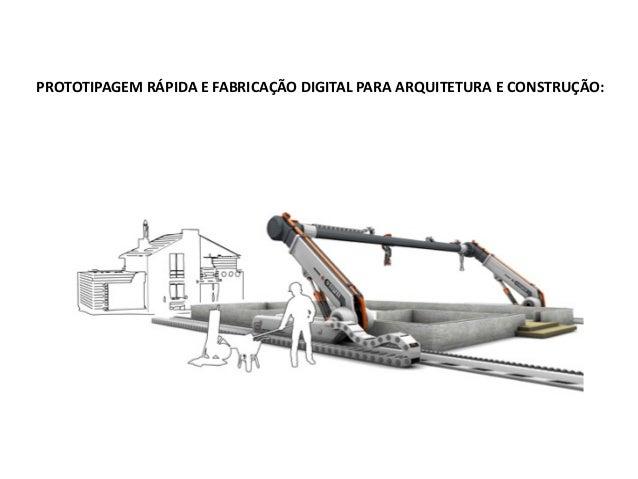 PROTOTIPAGEM RÁPIDA E FABRICAÇÃO DIGITAL PARA ARQUITETURA E CONSTRUÇÃO: