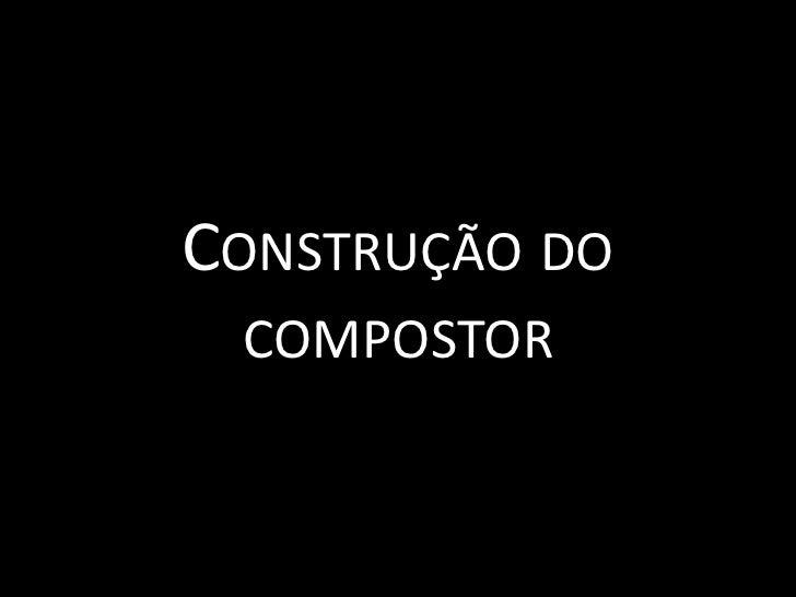 Construção do compostor<br />