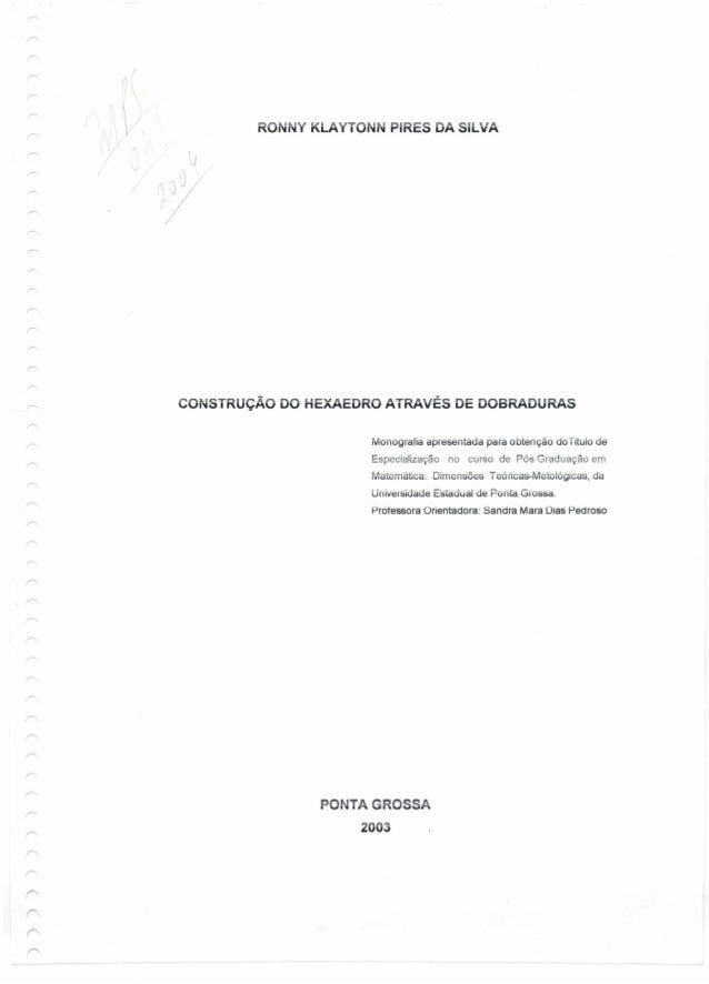 ONNY KLAYTONN PIRES DA SILVA J CONSTRUÇÃO DO HEXAEDRO ATRAVÉS DE DOBRADURAS Monografia apresentada para obtenção doTitulo ...
