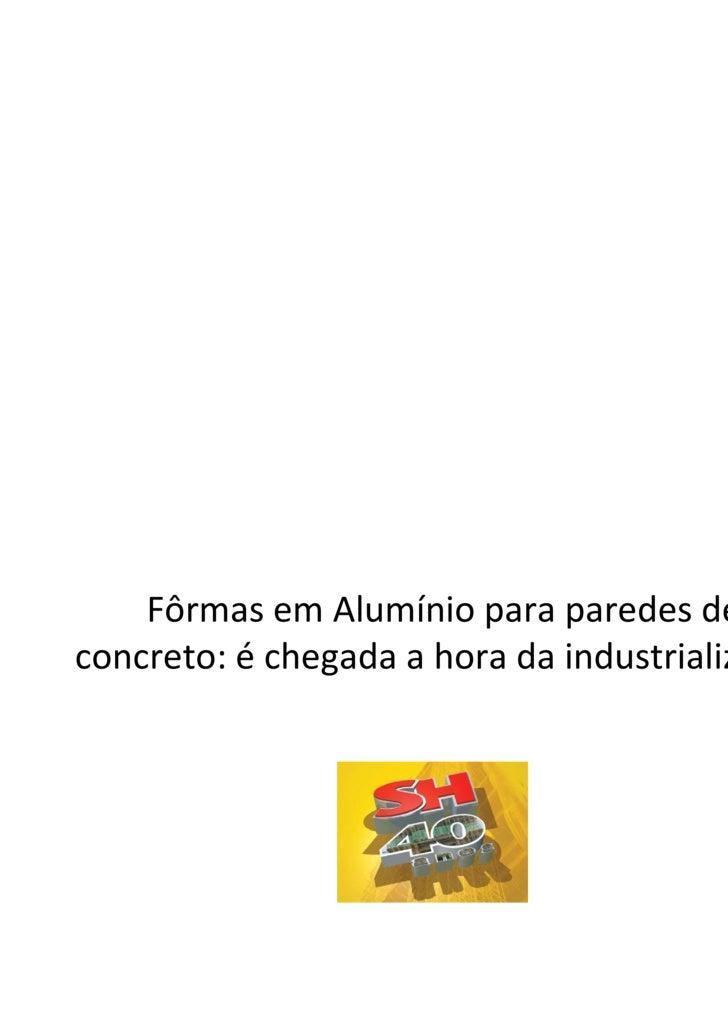 Fôrmas em Alumínio para paredes de concreto: é chegada a hora da industrialização