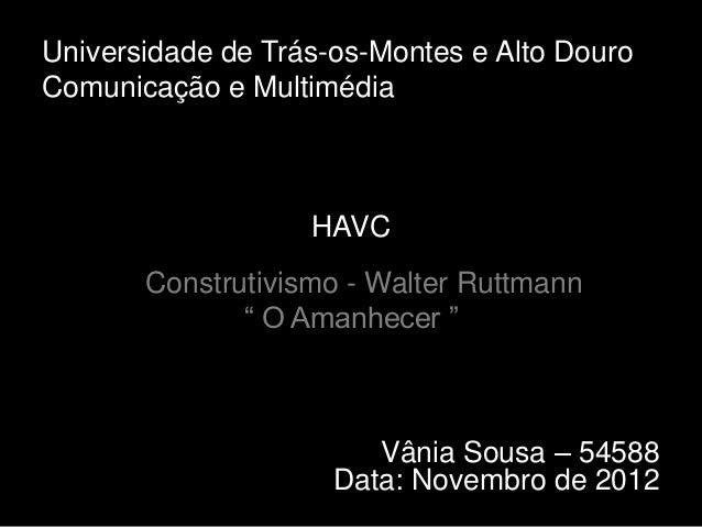 Universidade de Trás-os-Montes e Alto DouroComunicação e Multimédia                   HAVC       Construtivismo - Walter R...