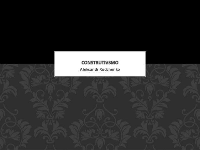 CONSTRUTIVSMO Aleksandr Rodchenko