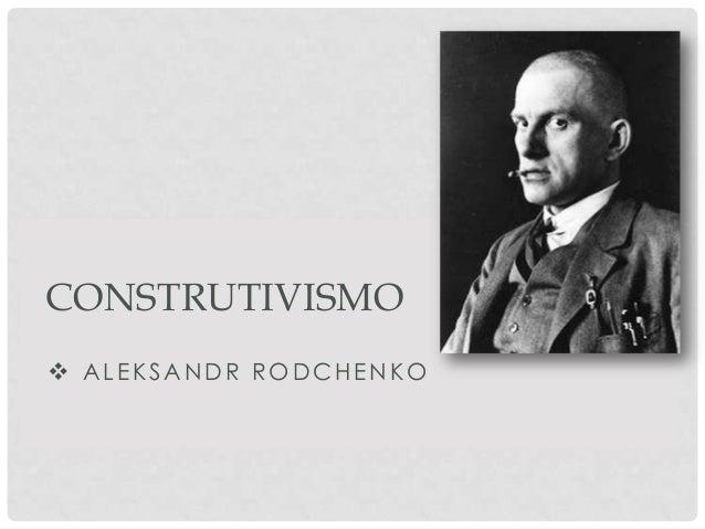CONSTRUTIVISMO  ALEKSANDR RODCHENKO