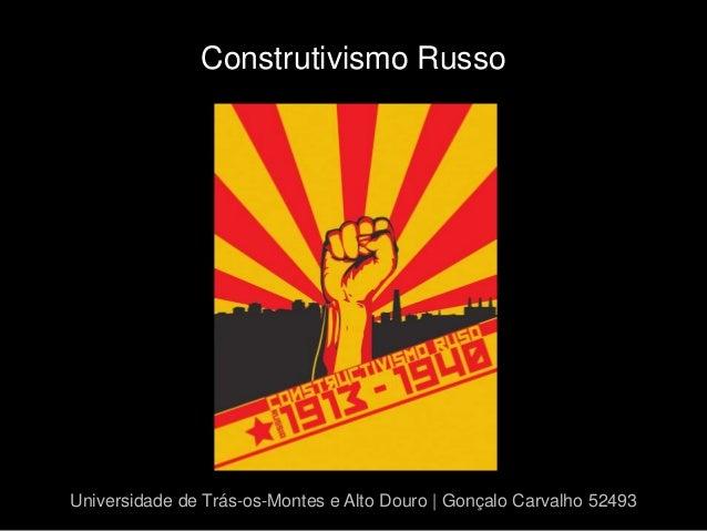 Construtivismo RussoUniversidade de Trás-os-Montes e Alto Douro | Gonçalo Carvalho 52493