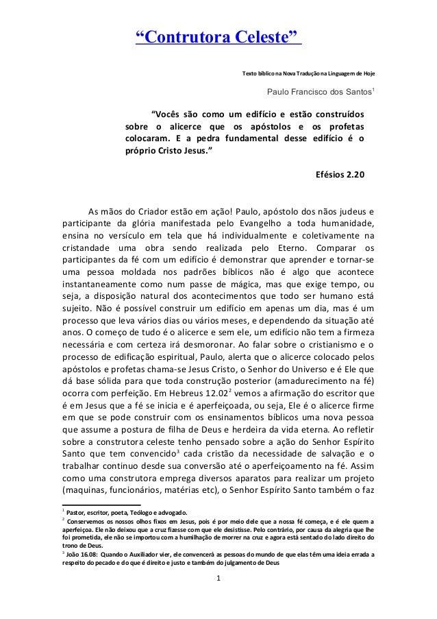 """""""Contrutora Celeste"""" Texto bíblico na Nova Tradução na Linguagem de Hoje Paulo Francisco dos Santos1 """"Vocês são como um ed..."""