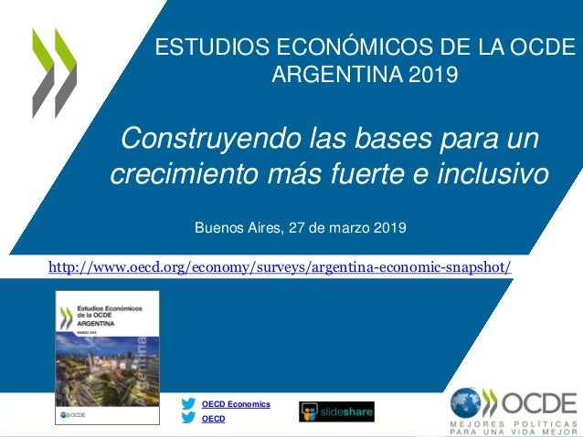 http://www.oecd.org/economy/surveys/argentina-economic-snapshot/ OECD OECD Economics ESTUDIOS ECONÓMICOS DE LA OCDE ARGENT...