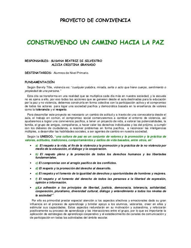 PROYECTO DE CONVIVENCIA CONSTRUYENDO UN CAMINO HACIA LA PAZ RESPONSABLES: SUSANA BEATRIZ DI SILVESTRO ALICIA CRISTINA GRAN...