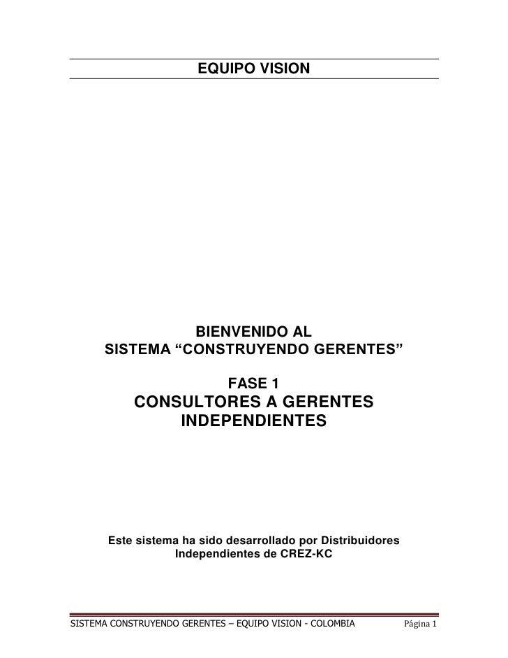 """EQUIPO VISION<br />BIENVENIDO AL<br />SISTEMA """"CONSTRUYENDO GERENTES""""<br />FASE 1<br />CONSULTORES A GERENTES INDEPENDIENT..."""