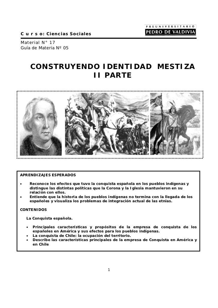 C u r s o: Ciencias SocialesMaterial N° 17Guía de Materia Nº 05        CONSTRUYENDO IDENTIDAD MESTIZA                   II...