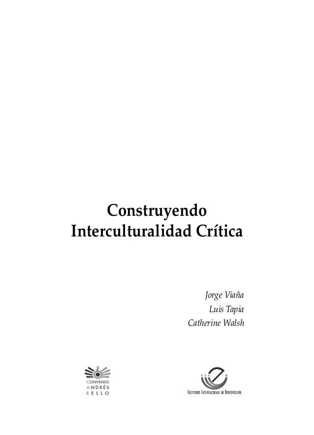 Construyendo Interculturalidad Crítica  Jorge Viaña Luis Tapia Catherine Walsh